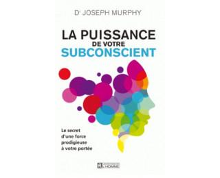 La puissance de votre subconscient - Joseph Murphy