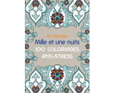 Cahier anti-stress Mille et une nuits - 100 coloriages