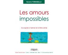 Les amours impossibles - Accepter d'aimer et d'être aimé - EYROLLES