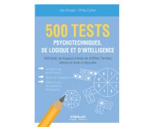 500 tests psychotechniques de logique et d'intelligence - EYROLLES