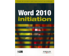 Word 2010 Initiation - EYROLLES
