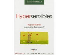 Hypersensibles - Trop sensibles pour être heureux ? - EYROLLES